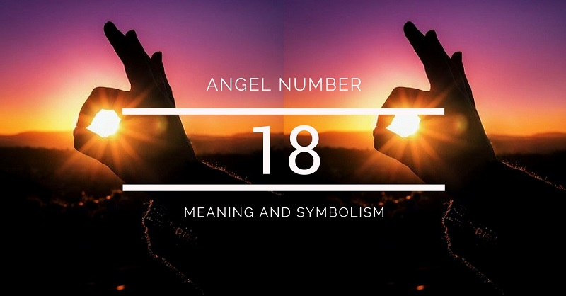 Angel Number 18 – Meaning and Symbolism