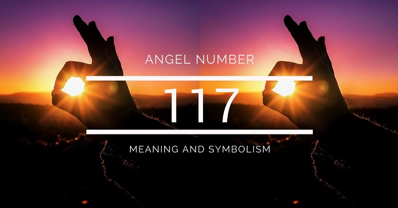 Angel Number 117 – Meaning and Symbolism