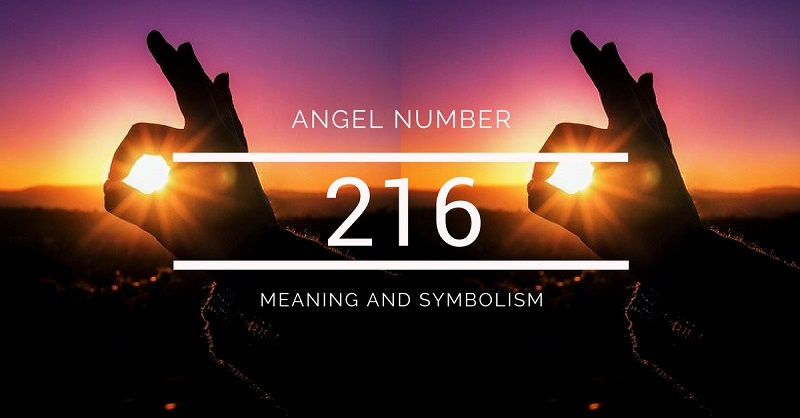 Angel Number 216 Meaning And Symbolism