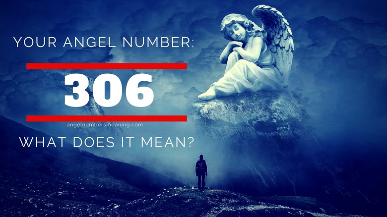 Angel Number 306 – Meaning and Symbolism