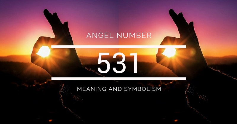Angel Number 531 – Meaning and Symbolism