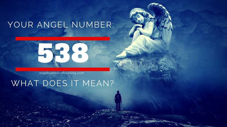 Angel Number 538 – Meaning and Symbolism