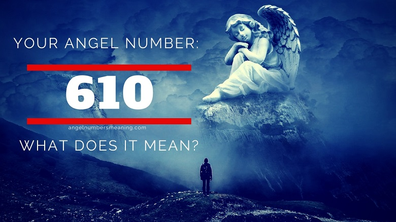 Angel Number 610 – Meaning and Symbolism