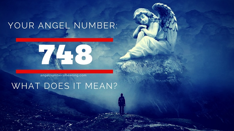 Angel Number 748 – Meaning and Symbolism