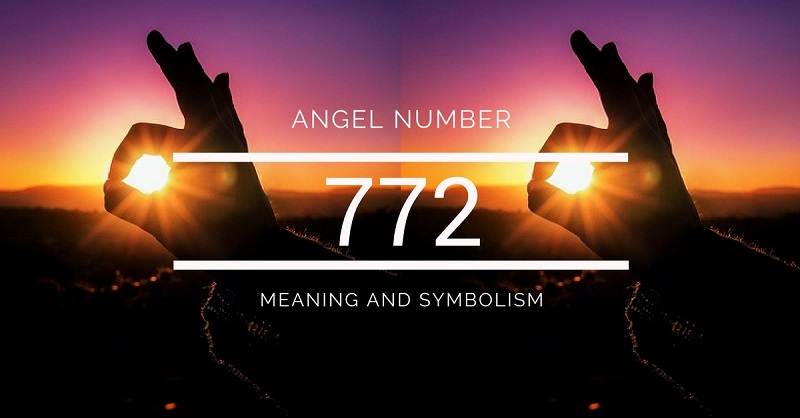 Angel Number 772 – Meaning and Symbolism