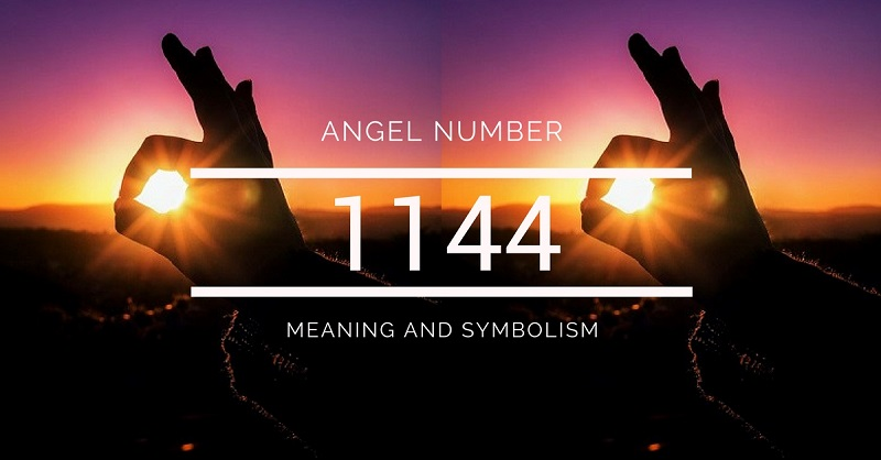 Angel Number 1144 Meaning And Symbolism