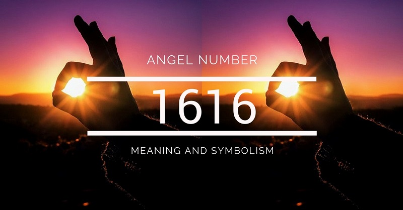 Angel Number 1616 – Meaning and Symbolism
