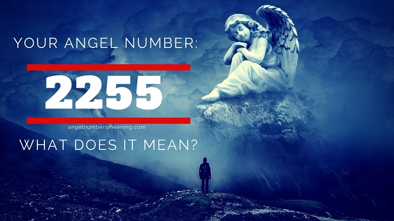 Angel Number 2255 – Meaning and Symbolism